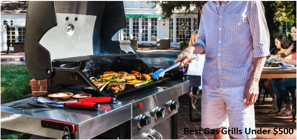 Best Gas Grills Under $500 at seirestaurant.com